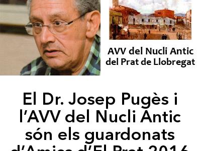 El Dr. Josep Pugès i l'AVV del Nucli Antic guardonats d'Amics d'El Prat 2016